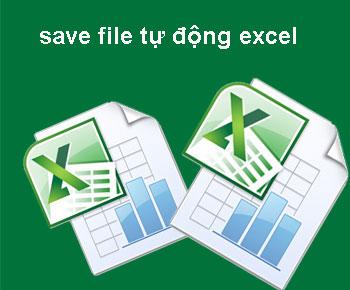 Hướng dẫn cách tự động lưu hay save file cho excel