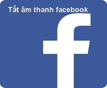 Cách đơn giản tắt âm thông báo của facebook khi bạn không muốn