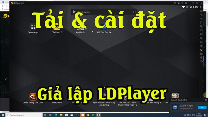 Hướng dẫn tải cài đặt phần mềm giả lập adroid Ldplayer để chơi game hay ứng dụng trên Ch play
