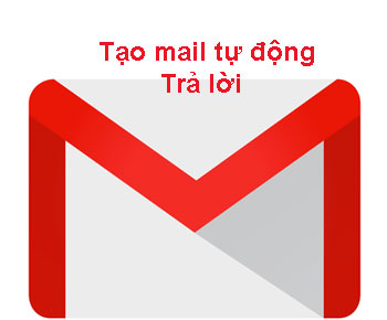 Cách tạo thư trả lời tự đông từ gmail