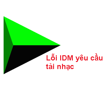 Lỗi khi nghe nhạc IDM cứ bắt tải về